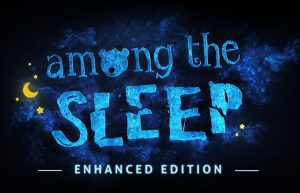Among the Sleep will be released on Switch during 2019