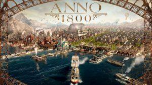 Anno 1800 announces the release date: February 26th, 2019