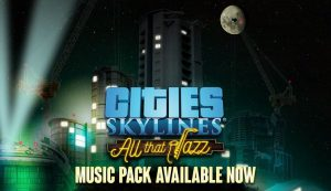 Cities: Skylines launches a new DLC dedicated to Jazz