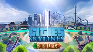 Cities Skylines presents its new expansion: Parklife