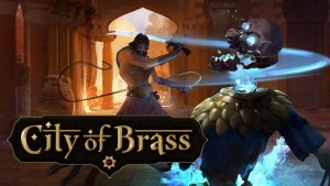 City of Brass, developed by former Bioshock devs, sets its release date: May 4
