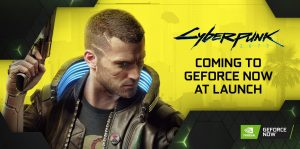 Cyberpunk 2077 will be playable on GeForce Now on launch day