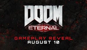 Doom Eternal will present a gameplay trailer on August 10
