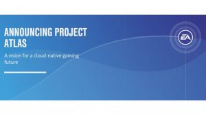 EA announces Project Atlas, its cloud gaming project