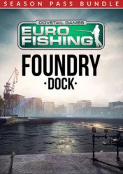 Buy Euro Fishing Foundry Dock + Season Pass PC CD Key