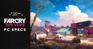 Far Cry New Dawn announces its PC requirements