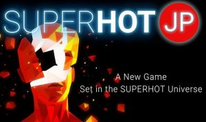 GameTomo announces they're working on a Superhot reboot based in Japan