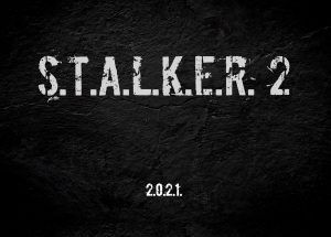 GSC Game World announces Stalker 2, scheduled for 2021 release