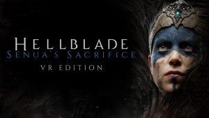 Hellblade VR will be available on Oculus and Vive!