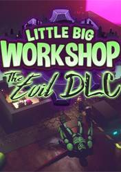 Buy Cheap Little Big Workshop: The Evil DLC PC CD Key
