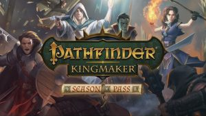 Pathfinder: Kingmaker details its season pass