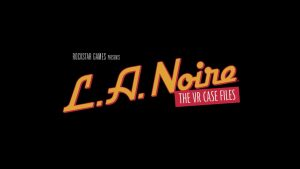 Rockstar confirms the release of L.A. Noire: The VR Case Files for the 15th of December