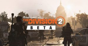The Division 2's private beta starts on February 7th
