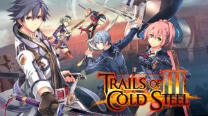 The Legend of Heroes: Trails of Cold Steel III will be coming to Europe in fall