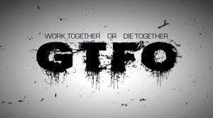 The next game of Payday's 2 co-creator is called GTFO