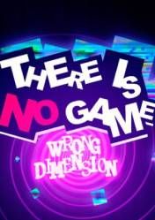 Buy Cheap There Is No Game : Wrong Dimension PC CD Key