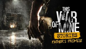 This War of Mine adds a new DLC called Father's Promise