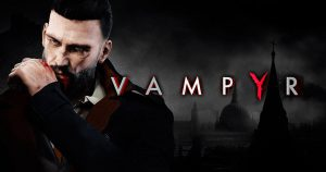 Vampyr gets an update with two new difficulty modes this week