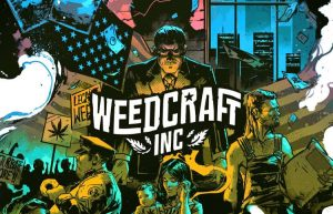 Weedcraft Inc. is a tycoon game for all the future cannabis entrepreneurs